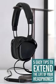 5 EASY TIPS TO EXTEND THE LIFE OF YOUR HEADPHONES