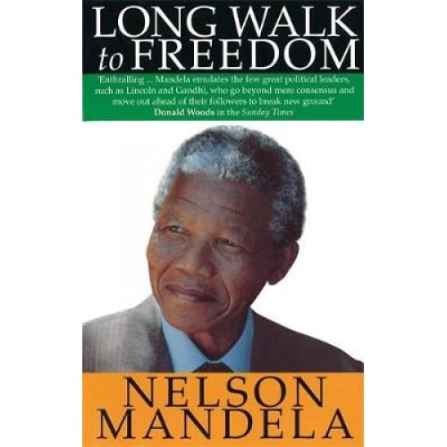 Long Walk to Freedom by Nelson Mandela One Of The Biography Books You Must Read