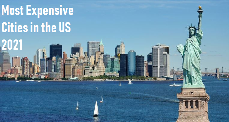 Top 10 Most Expensive Cities in the US 2021