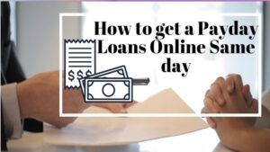 How to get a Payday Loans Online Same day