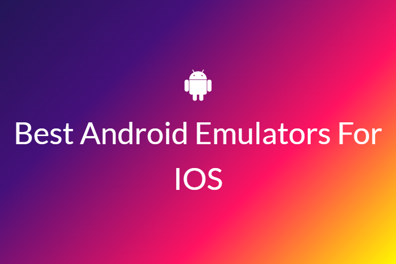 Best Android Emulators For IOS