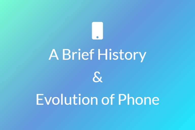 History and Evolution of Phone