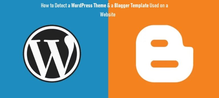 How to Detect a Blogger Template and WordPress Theme